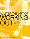 Master the Art of Working Out, Malcolm Balk and Andrew Shields, 1843403501