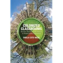 Colonized Classrooms: Racism, Trauma and Resistance in Post-Secondary Education