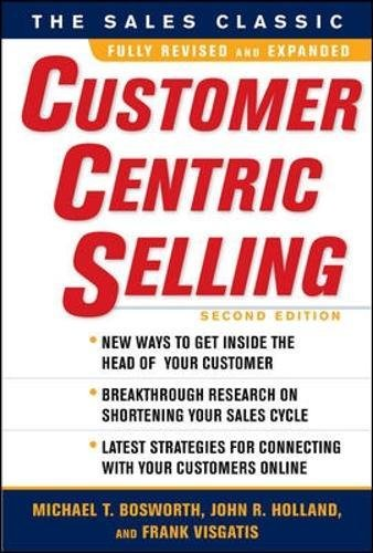 The Web has changed the game for your customers― and, therefore, for you. Now, CustomerCentric Selling, already recognized as one of the premier methodologies for managing the buyer-seller relationship, helps you level the playing field so you can re...