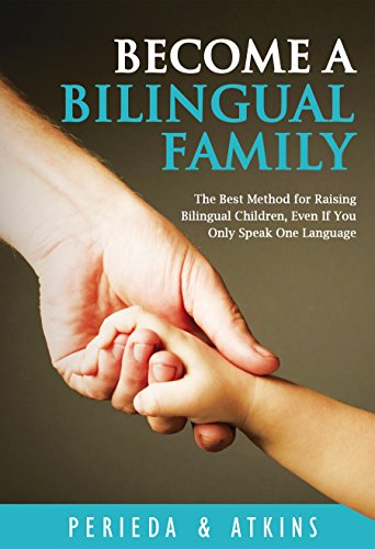 Download PDF Become a Bilingual Family - The Best Method for Raising Bilingual Children, Even If You Only Speak One Language