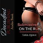 Submissive on the Run | Tara Quan