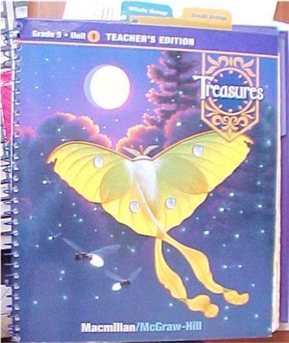Macmillan / McGraw-Hill Grade 5 Unit 1 Challenges 2009 Treasures Teachers Edition (A Reading / Language Arts Program)