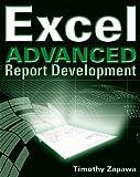 Excel Advanced Report Development, Timothy Zapawa, 0764588117