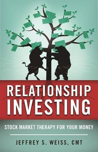 Relationship Investing: Stock Market Therapy for Your Money by Skyhorse Publishing