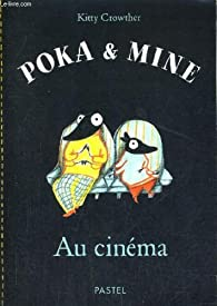 Poka & Mine : Au cinéma par Kitty Crowther