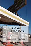 img - for Ti Amo California (La Mia Amata America) (Volume 1) (Italian Edition) book / textbook / text book