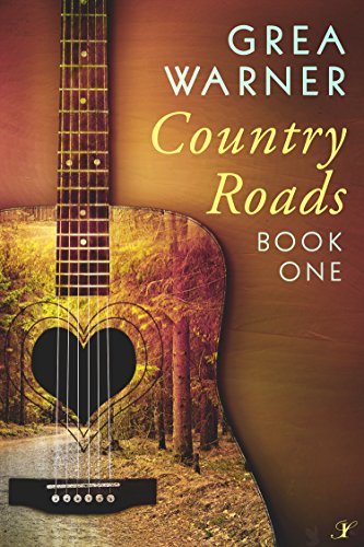Country Roads: A Country Roads Series: Book One
