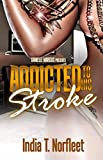 Addicted To His Stroke