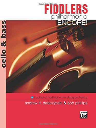 Fiddlers Philharmonic Encore!: Cello & Bass (Philharmonic Series) pdf