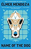 img - for Name of the Dog (A Lefy Mendieta Novel) book / textbook / text book