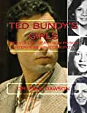 Ted Bundy's Girls: Includes My Death Row Prison Interviews with Ted Bundy