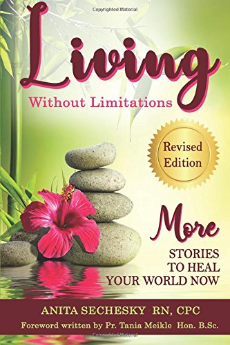 Living Without Limitations - MORE Stories to Heal Your World Now pdf