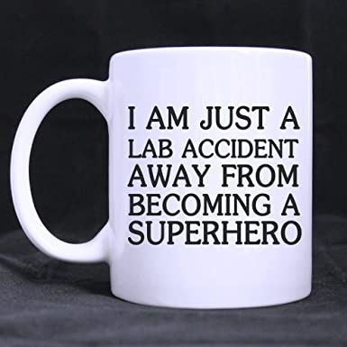 Funny Quotes Mug I Am Just A Lab Accident Away From Becoming A