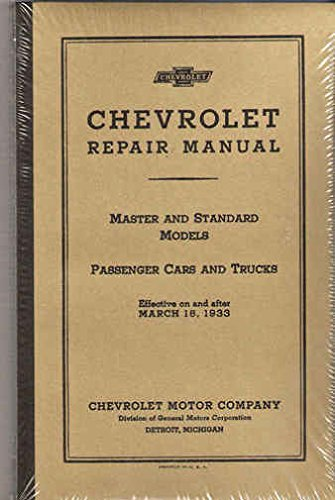 1933 CHEVROLET CAR & TRUCK FACTORY REPAIR SHOP & SERVICE MANUAL - Includes All Models - Standard and Master - CHEVY 33