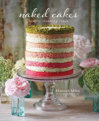 Naked Cakes: Simply stunning cakes