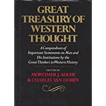 Great Treasury of Western Thought: A Compendium of Important Statements and Comments on Man and His Institutions by Great Thinkers in Western History