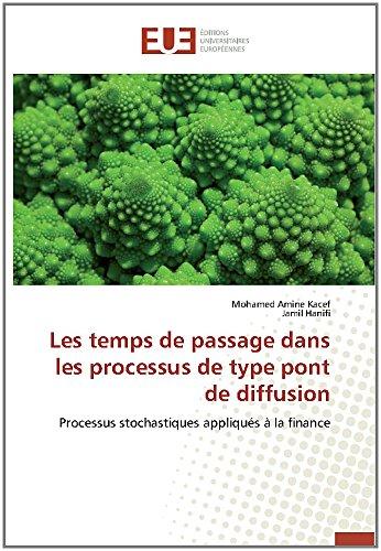Les temps de passage dans les processus de type pont de diffusion: Processus stochastiques appliqués à la finance (French Edition)