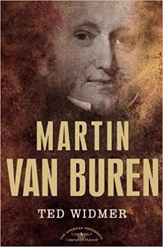 martin van buren the american presidents series the 8th president 1837 1841 1st edition