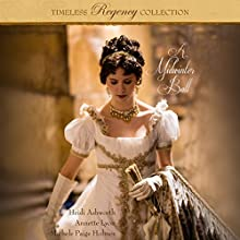 A Midwinter Ball: Timeless Regency Collection, Book 2 Audiobook by Heidi Ashworth, Annette Lyon, Michele Paige Holmes Narrated by Sarah Zimmerman