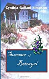 Summer of Betrayal, Cynthia Gallant-Simpson, 1500370363