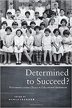 Michelle Jackson - Determined To Succeed?: Performance Versus Choice In Educational Attainment