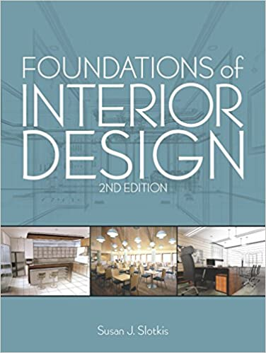 Foundations Of Interior Design Susan J Slotkis 9781609011154 Books