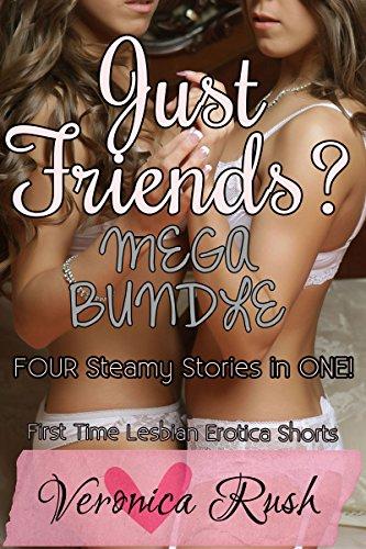 Just Friends? MEGA BUNDLE: First Time Lesbian Erotica Shorts (Lesbian Seduces Best Friend)