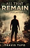 All That Remain:  The Last Autumn (Volume 1)
