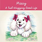 Missy - A Tail-Wagging Good Life