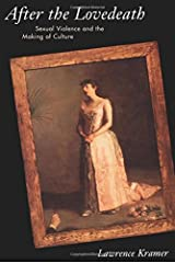 After the Lovedeath: Sexual Violence and the Making of Culture Paperback