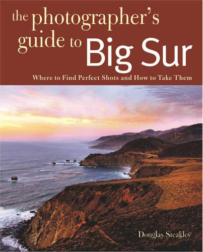 Photographing Big Sur Where To Find Perfect Shots And How To Take