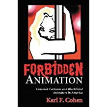Forbidden Animation: Censored Cartoons and Blacklisted Animators in America (English Edition)