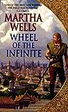 Wheel of the Infinite, Martha Wells, 0380788152