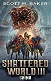 Amazon.com: Shattered World III: China eBook: Baker, Scott Matthew, Baker, Scott M. : Kindle Store