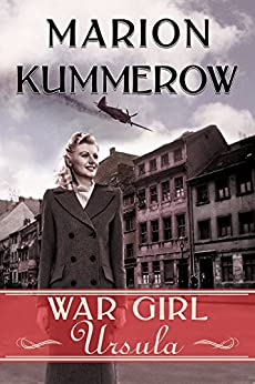 War Girl Ursula (War Girls Book 1) by [Kummerow, Marion]