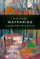 Wayfaring: Essays Pleasant and Unpleasant