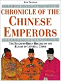 Chronicle of the Chinese Emperors: The Reign-By-Reign Record of the Rulers of Imperial China, Ann Paludan, 034070604X