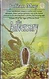 The Adversary (Saga of Pliocene Exile, No 4)
