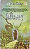 The Adversary, Julian May, 0345314220