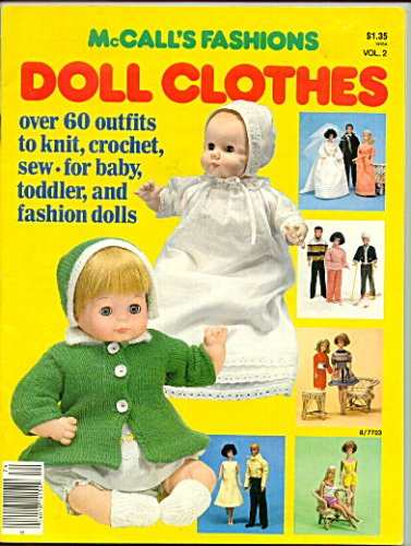 McCall's Fashions Doll Clothes : Over 60 outfits to knit, crochet, sew for baby, toddler and fashion dolls (Vol. 2) - Mccalls Fashion