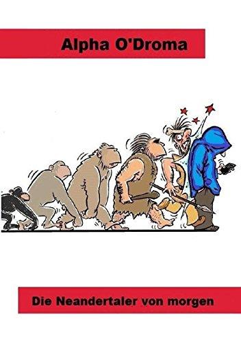 Die Neandertaler von morgen