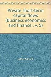 Private short-term capital flows (Business economics and finance ; v. 5)