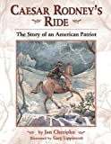 Caesar Rodney's Ride, Jan Cheripko, 1590780655