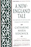 A New-England Tale; Or, Sketches of New-England Character and Manners (Early American Women Writers) by Catharine Maria Sedgwick (1995-09-28)