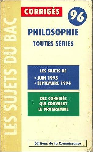 Les Sujets du Bac Corrigés Philosophie Toutes Séries 96: Collectif: 9782743404444: Amazon.com: Books