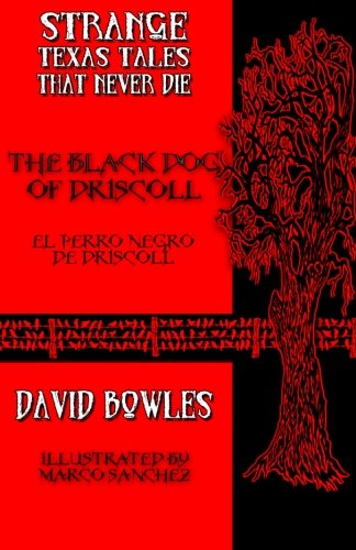 The Black Dog of Driscoll (Strange Texas Tales That Never Die) (Volume 1) pdf