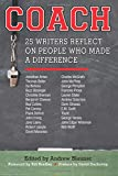 Coach: 25 Writers Reflect on People Who Made a
