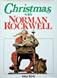 Christmas with Norman Rockwell, John Kirk, 0831774223