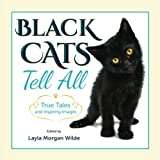 img - for Black Cats Tell All: True Tales And Inspiring Images book / textbook / text book