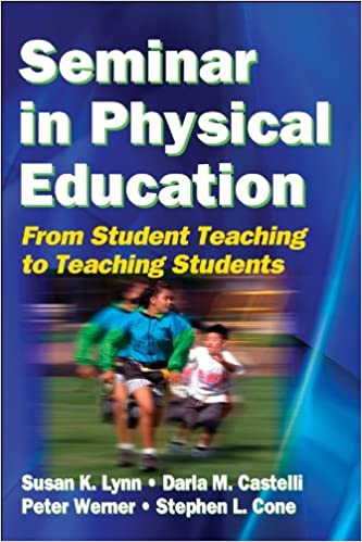 Seminar in Physical Education  From Student Teaching to Teachng Students  1st Edition 4835e4cffe596